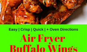 Air Fryer Buffalo Wings W/ Homemade Blue Cheese Dressing – Air Fryer Recipes Chicken Wings