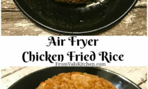 Air Fryer Chicken Fried Rice – Chicken Recipes For Air Fryer