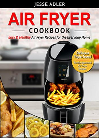 Air Fryer Cookbook: Easy & Healthy Air Fryer Recipes For ..