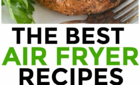 Air Fryer Recipes – Courtney's Sweets – Healthy Recipes In Air Fryer