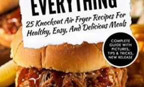 Air Fryer Recipes, Delicious Meals And Recipes For On ..