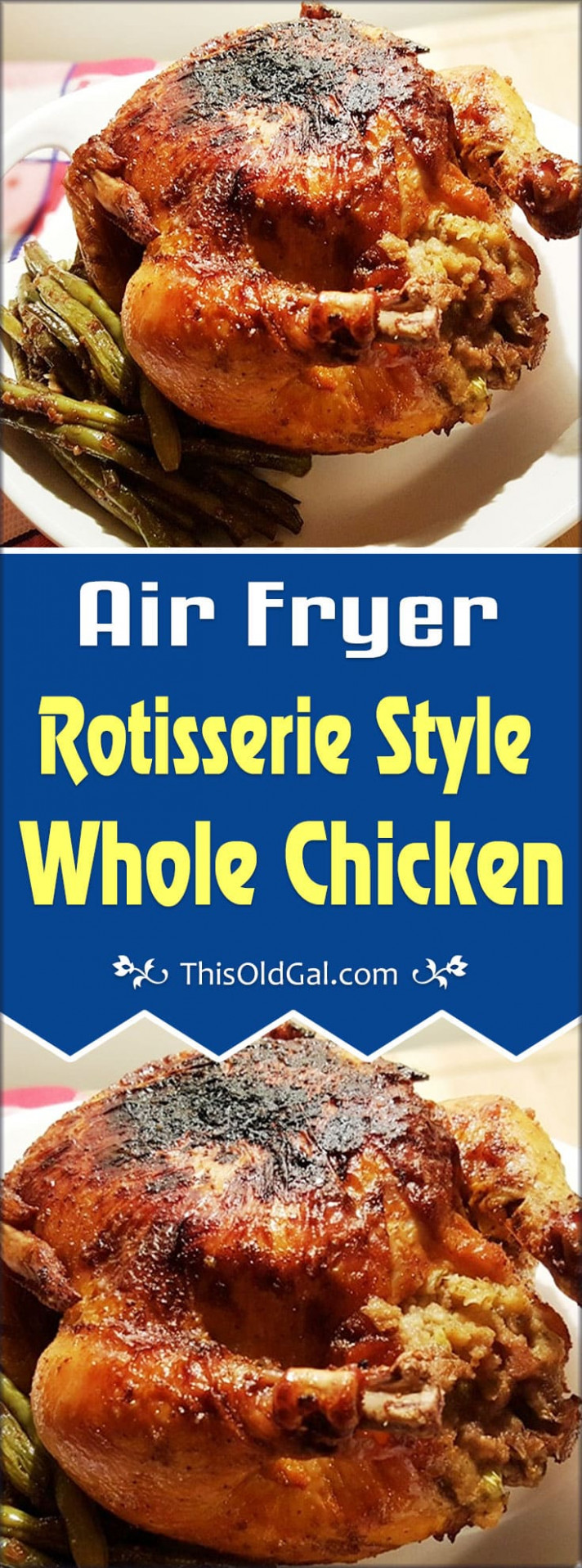 Air Fryer Rotisserie Chicken | This Old Gal - recipes air fryer chicken