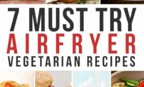 Airfryer Vegetarian Recipes – 12 Magical Ways To Cook ..