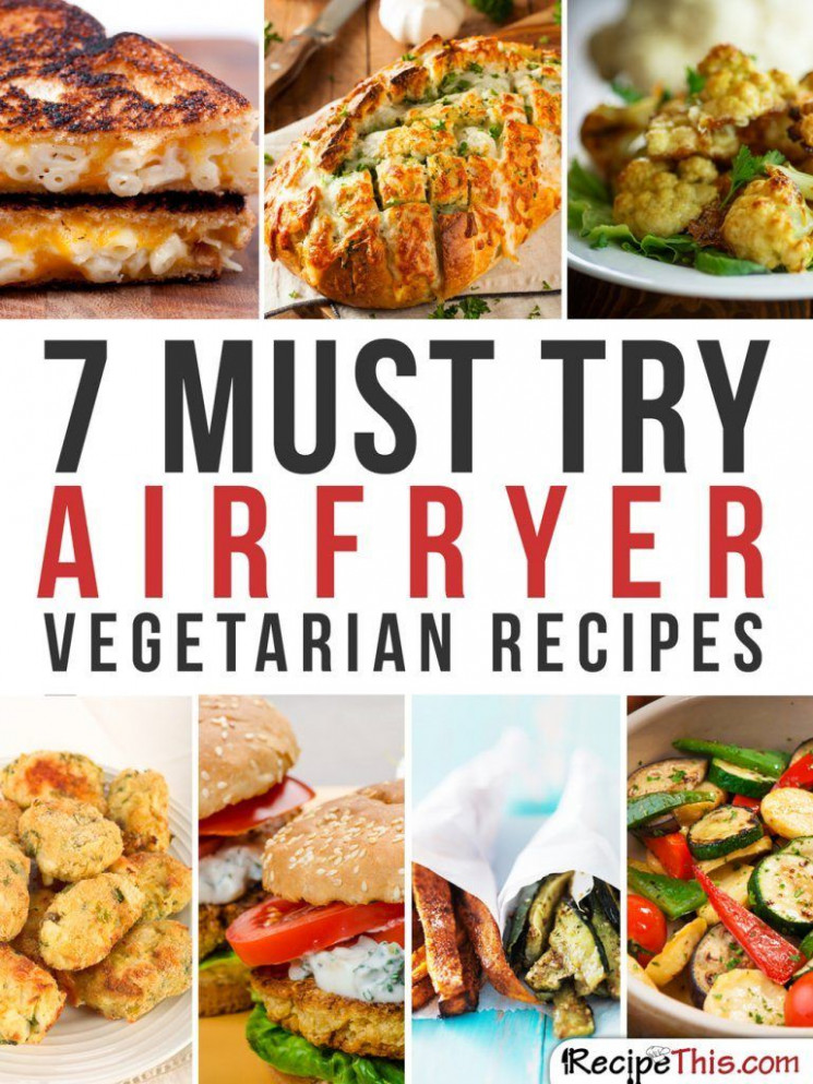 Airfryer Vegetarian Recipes – 13 Magical Ways To Cook ..