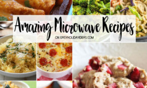 Amazing Microwave Recipes – Easy Holiday Ideas – Easy Microwave Dinner Recipes