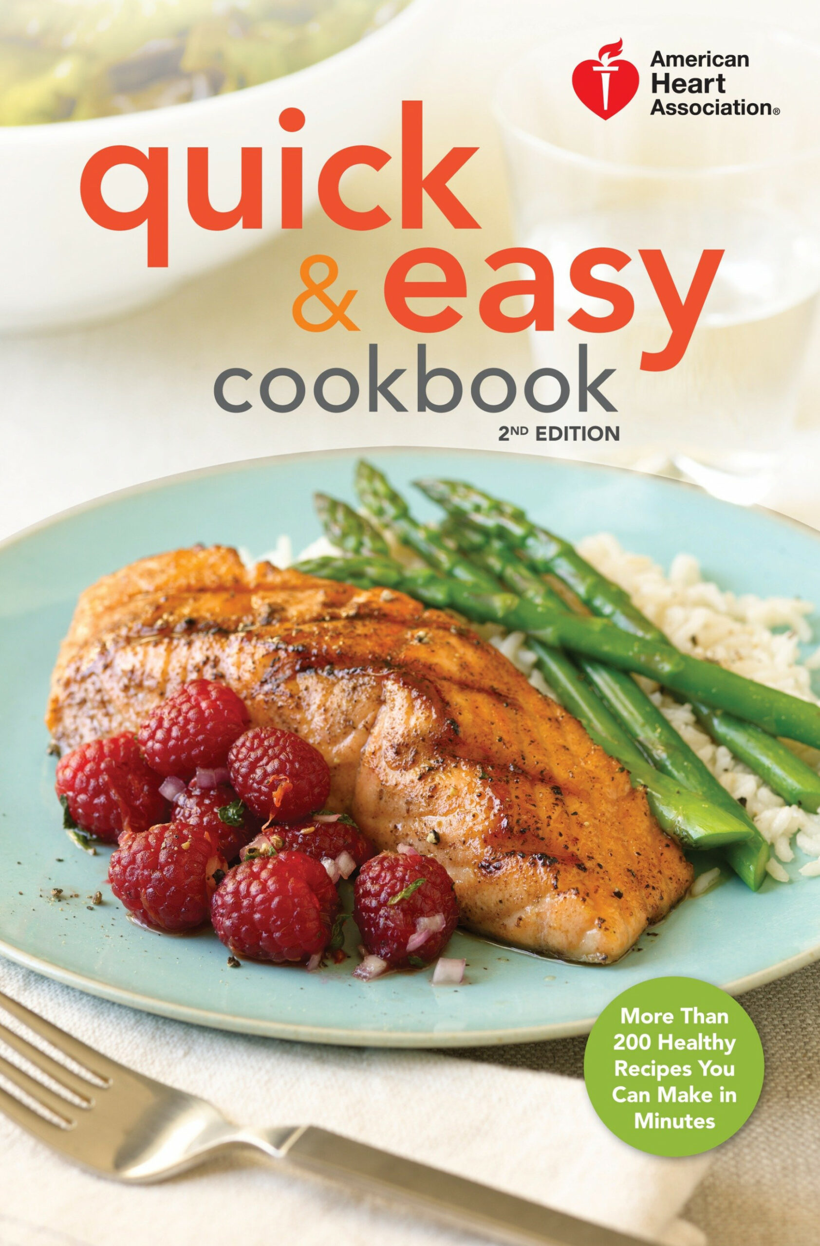American Heart Association Quick & Easy Cookbook, 15nd Edition : More Than  1500 Healthy Recipes You Can Make in Minutes - recipes for a healthy heart