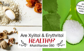 Are Xylitol And Erythritol Healthy? | Traditional Cooking ..