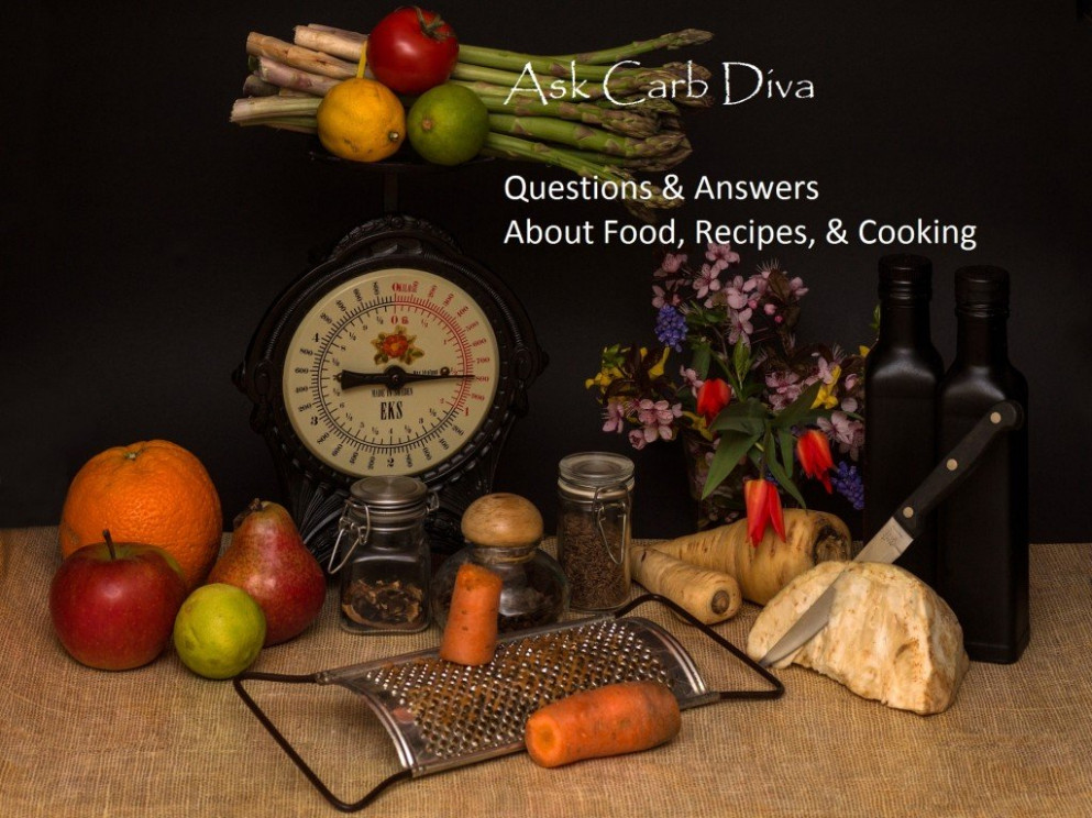 Ask Carb Diva: Questions & Answers About Food, Recipes ..
