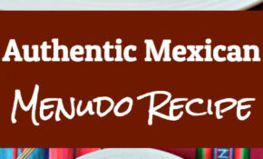 Authentic Mexican Menudo Recipe – Top Authentic Mexican Food Recipes