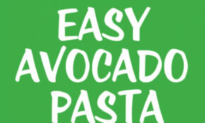 Avocado Pasta – Recipes Vegetarian Avocado