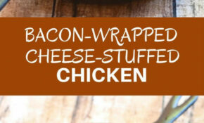 Bacon Wrapped Cheese Stuffed Chicken | Recipe | Delicious ..