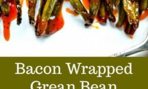 Bacon Wrapped Green Bean Bundles – Dinner Recipes With Bacon