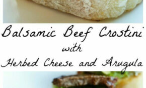 Balsamic Beef Crostini With Herbed Cheese And Arugula ..