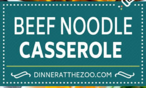 Beef Noodle Casserole – Dinner At The Zoo – Dinner Recipes Hamburger