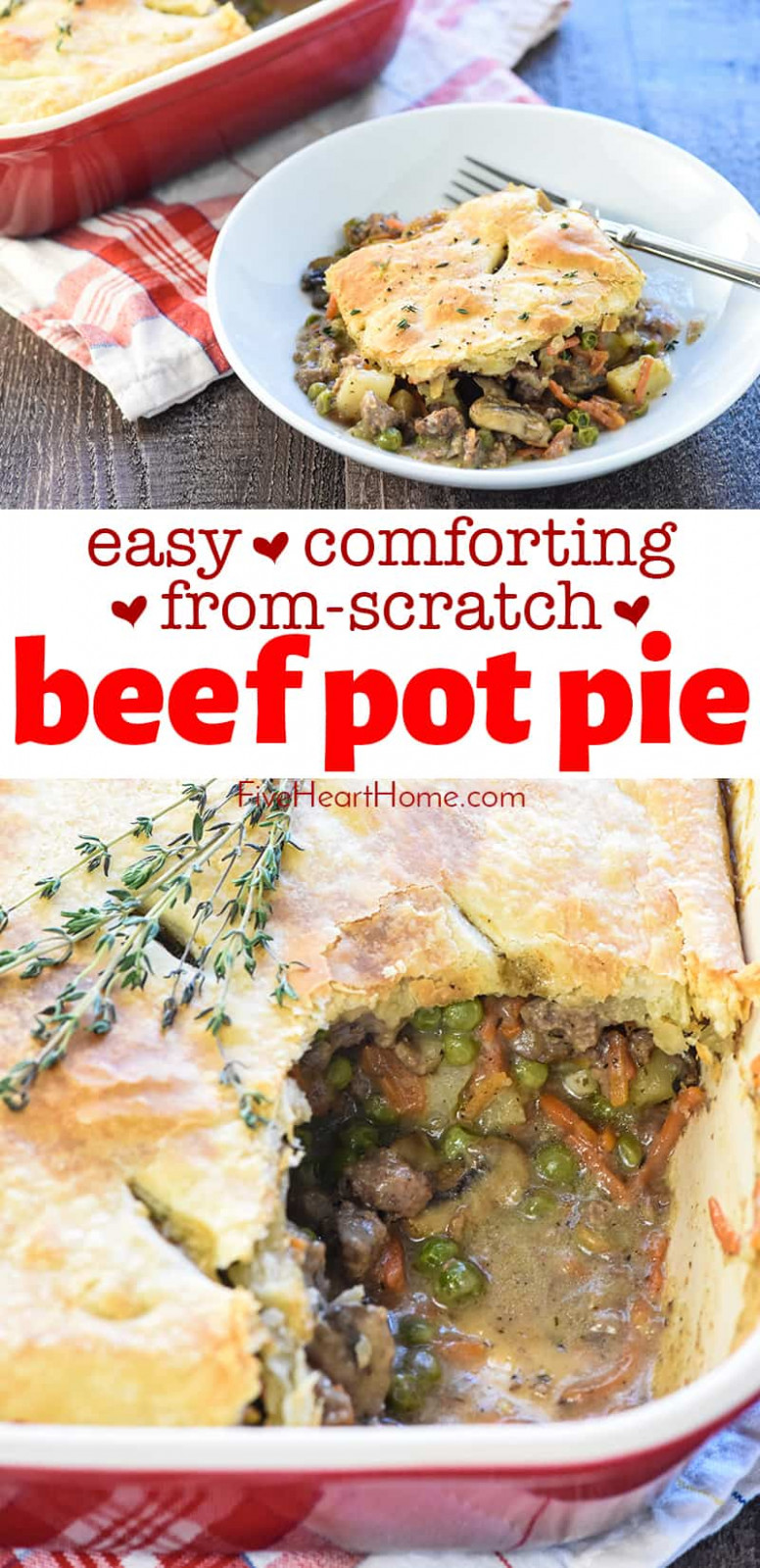 Beef Pot Pie ~ From Scratch Comfort Food BLISS! • FIVEheartHOME - Easy Comfort Food Recipes