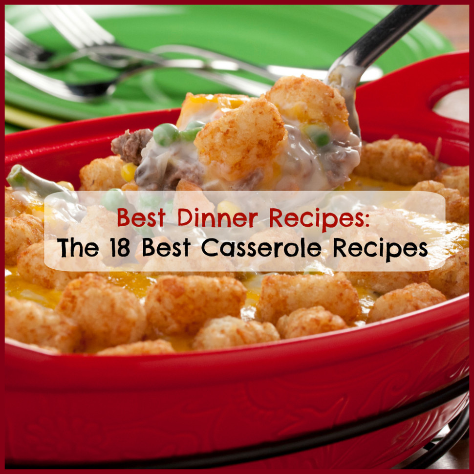 Best Dinner Recipes: The 18 Best Casserole Recipes ..
