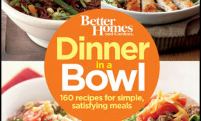Better Homes And Gardens Dinner In A Bowl: 10 Recipes For ..