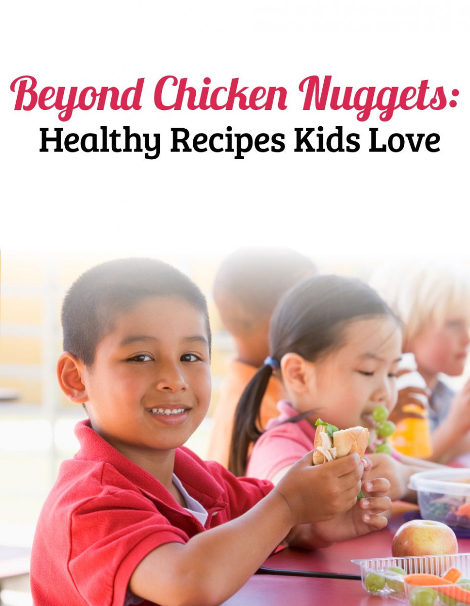Beyond Chicken Nuggets: Healthy Recipes Kids Love | Healthy ..