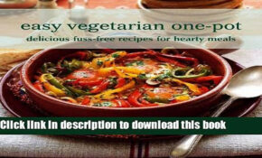 Books Easy Vegetarian One-Pot: Delicious Fuss-Free Recipes for Hearty  Meals. Free Online