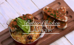 Butter Chicken Lasagna Recipe Video – LivingFoodz – Winter Recipes Dinner