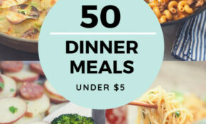 Cheap Dinner Recipes For $5 Or Less – More Than 50 Ideas! – Recipes Easy Dinner For Two