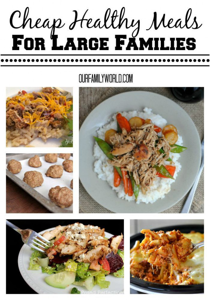 Cheap Healthy Meals For Large Families | OurFamilyWorld ..