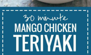 Check Out 30 Minute Sesame Mango Chicken Teriyaki. It's So ..