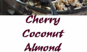 Cherry, Coconut and Almond Crisp | Recipe | Best recipes ...