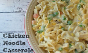 Chicken Noodle Casserole The Perfect Comfort Food – The ..