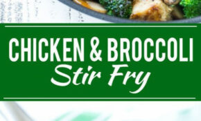 Chicken Recipes 13 Minute Chicken and Broccoli Stir Fry ...