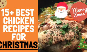 Chicken Recipes For Christmas – Best 13+ Christmas Recipe Ideas – Chicken Recipes To Feed A Crowd