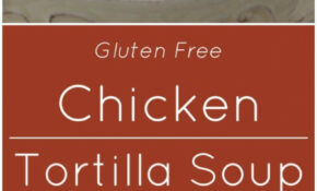 Chicken Tortilla Soup – Recipes To Make With Rotisserie Chicken