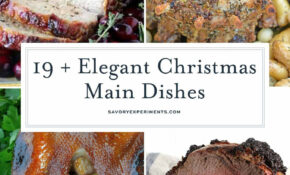 Christmas Main Dishes – Festive Holiday Main Dish Recipes – Recipes For Xmas Dinner Parties