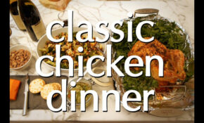 Classic Chicken Dinner: Roast Chicken, Potatoes, Puff Pastry Dessert, &  More | Dinner Party Tonight