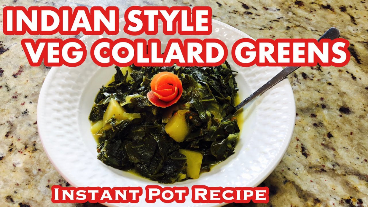 COLLARD GREENS in Instant Pot | Indian Style Collard Greens | Instant Pot  Indian Recipes Vegetarian - recipes collard greens vegetarian