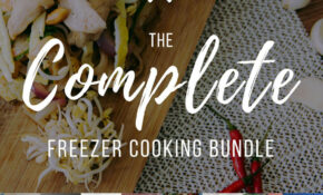 Complete Freezer Cooking Bundle – Food Recipes You Can Freeze