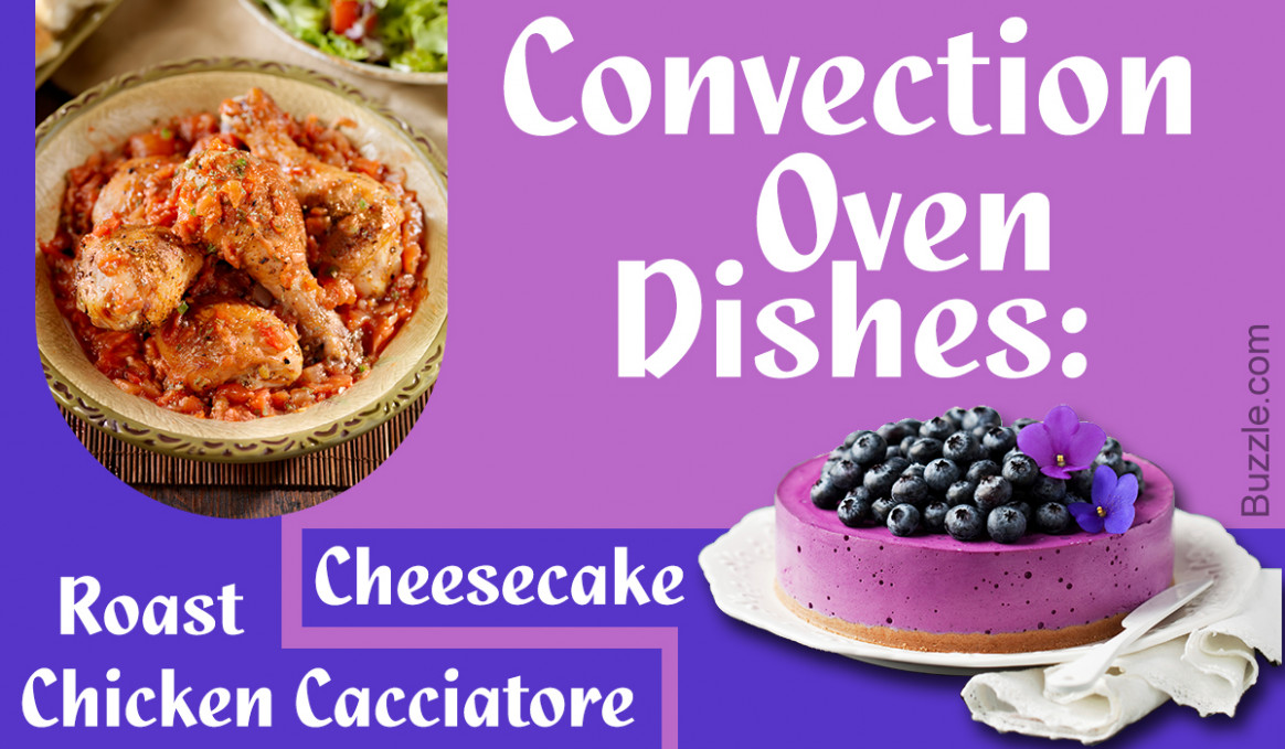 Convection Oven Recipes To Whip Up Unbelievably Delicious Meals - Oven Recipes Dinner