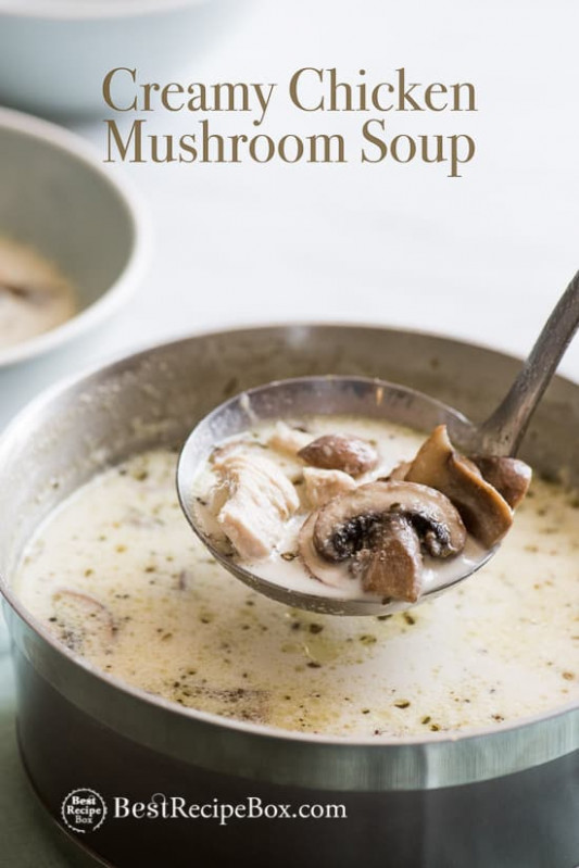 Creamy Chicken Mushroom Soup | Cream Chicken Soup - chicken recipes with cream of mushroom soup