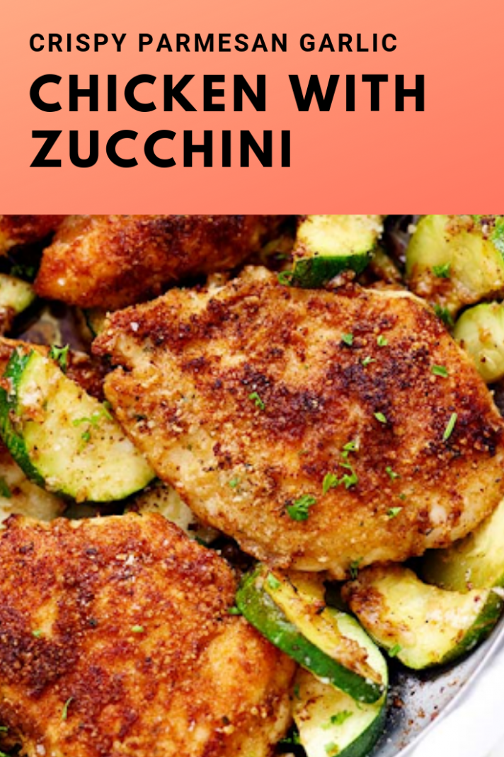 Crispy Parmesan Garlic Chicken with Zucchini - healthy chicken and zucchini recipes