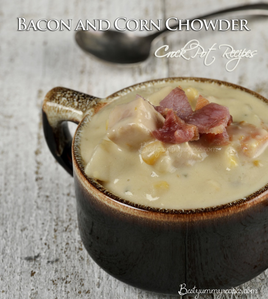 Crock Pot Recipes Bacon and Corn Chowder - healthy recipes crock pot