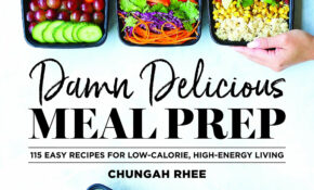Damn Delicious Meal Prep: 14 Easy Recipes For Low Calorie ..