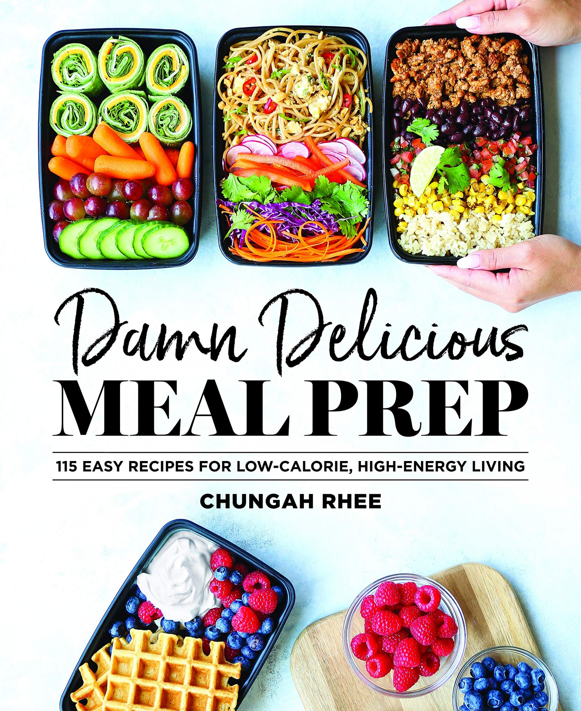 Damn Delicious Meal Prep: 14 Easy Recipes for Low-Calorie ..