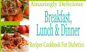 DASH Diet & Diabetes Diet 10 Amazingly Delicious Breakfast Lunch And  Dinner Recipes Cookbook For Diabetics Ebook By Suzanne Burgner – Rakuten  Kobo – Diet Recipes Dinner