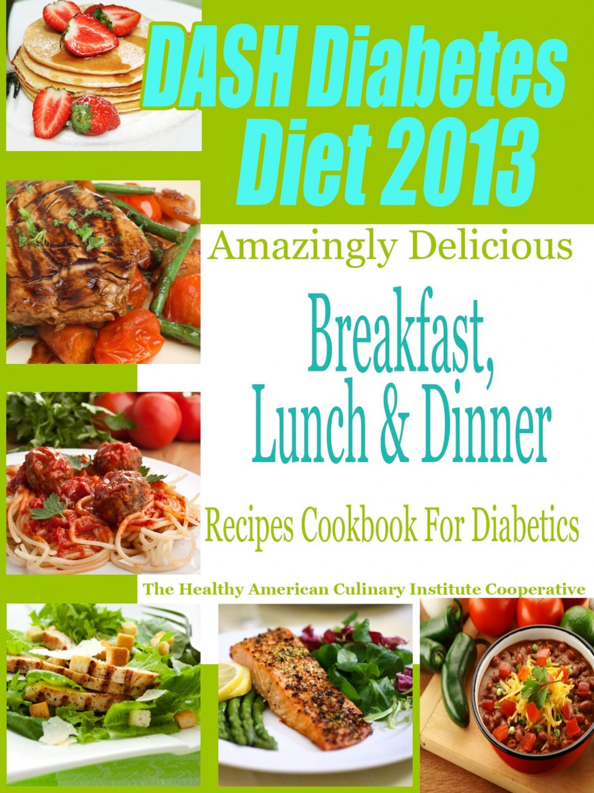 DASH Diet & Diabetes Diet 10 Amazingly Delicious Breakfast Lunch and  Dinner Recipes Cookbook For Diabetics ebook by Suzanne Burgner - Rakuten  Kobo - diet recipes dinner