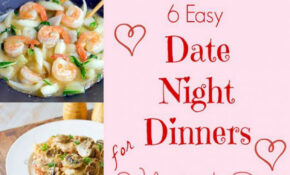 Date Night Dinners For Valentine's Day – Less Cooking ..