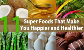 Delicious And Nutritious – 11 Super Foods That Make You ..