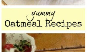 Delicious Recipes Using Oatmeal You Can Make Ahead Of Time – Healthy Recipes You Can Make Ahead Of Time