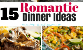 Delicious Romantic Dinner Recipes To Cook For Your Loved Ones – Romantic Recipes Dinner