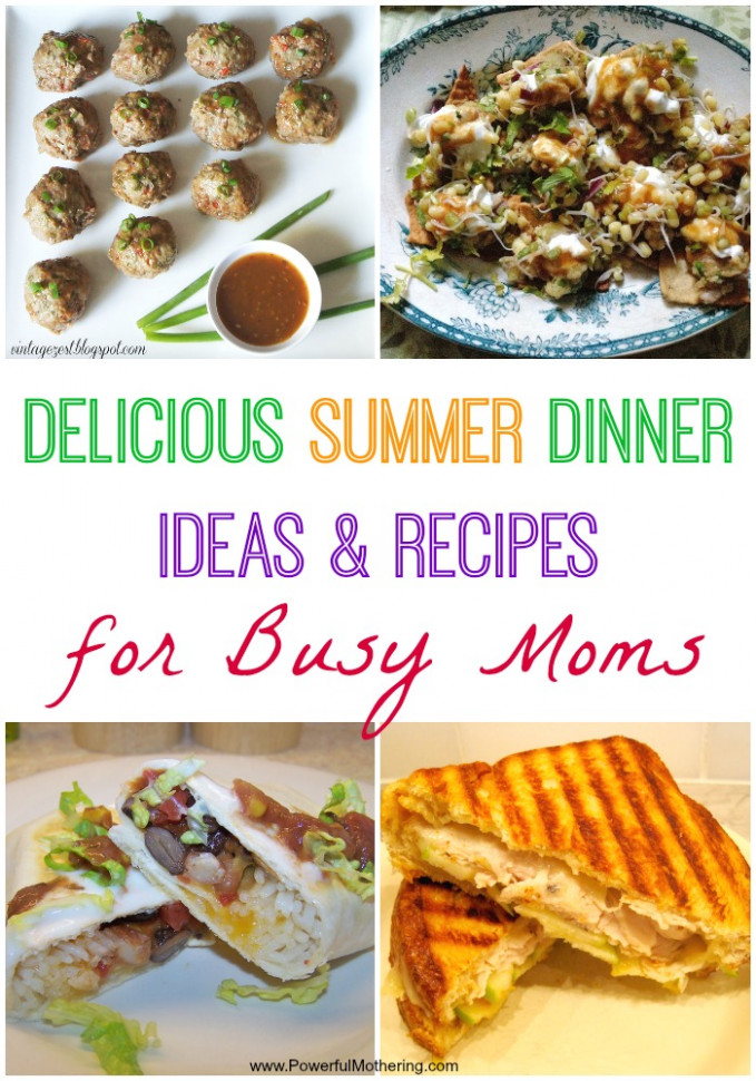 Delicious Summer Dinner Ideas & Recipes for Busy Moms - recipes for summer dinner