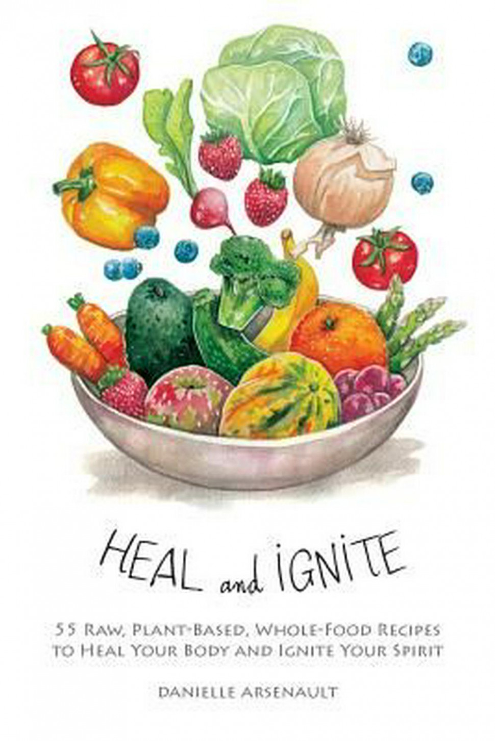 Details about Heal and Ignite: 11 Raw, Plant-Based, Whole-Food Recipes to  Heal Your Body and I - recipes plant based whole food diet